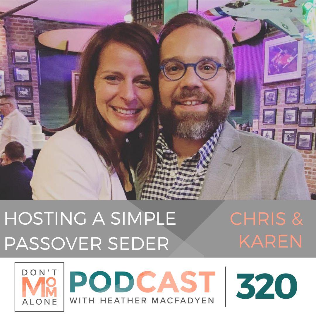 Hosting a Simple Passover Seder :: Chris and Karen Katulka [Ep 320]
