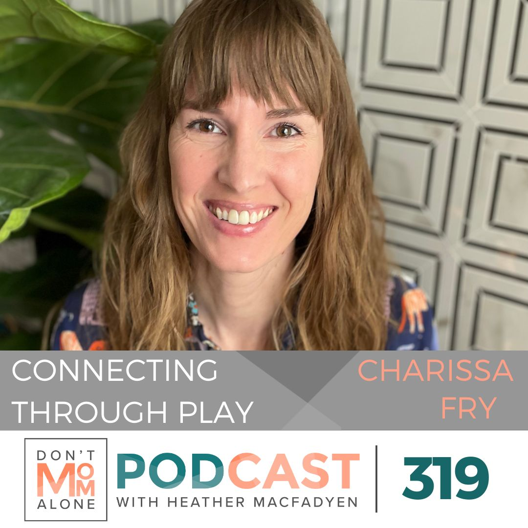 Connecting Through Play :: Charissa Fry [Ep 319]
