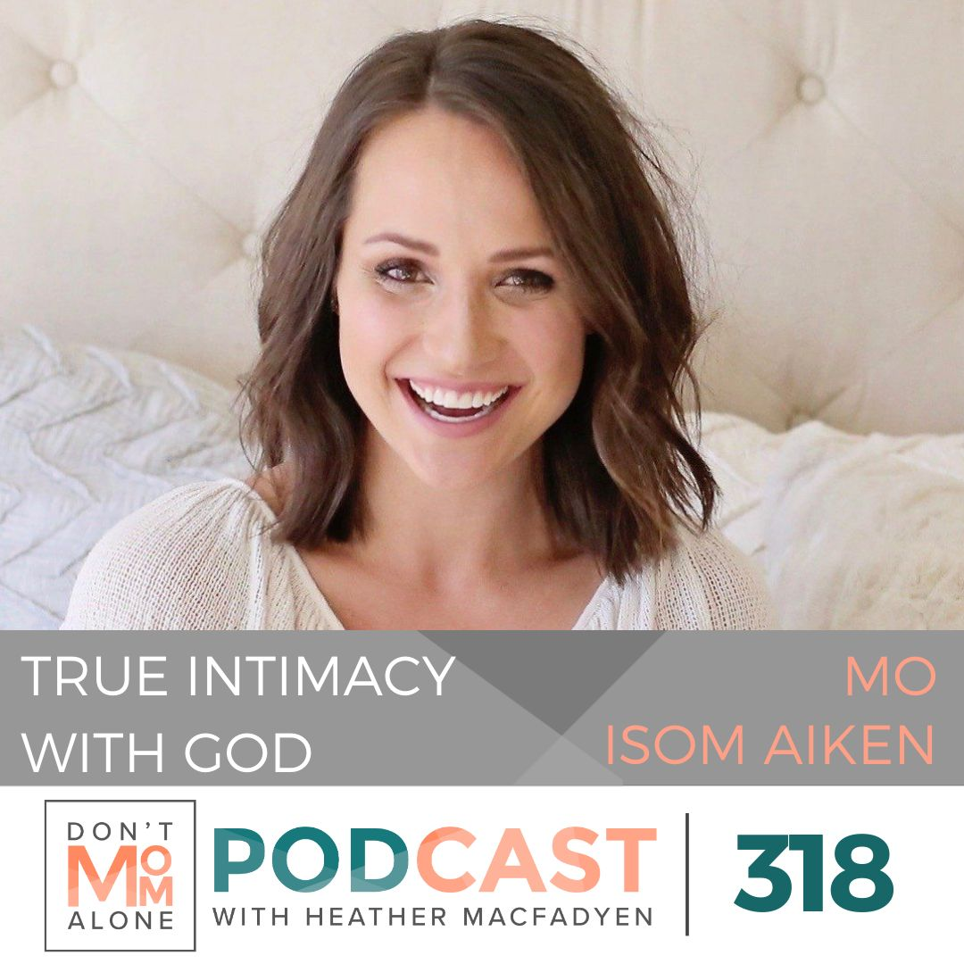 True Intimacy with God :: Mo Isom Aiken [Ep 318]