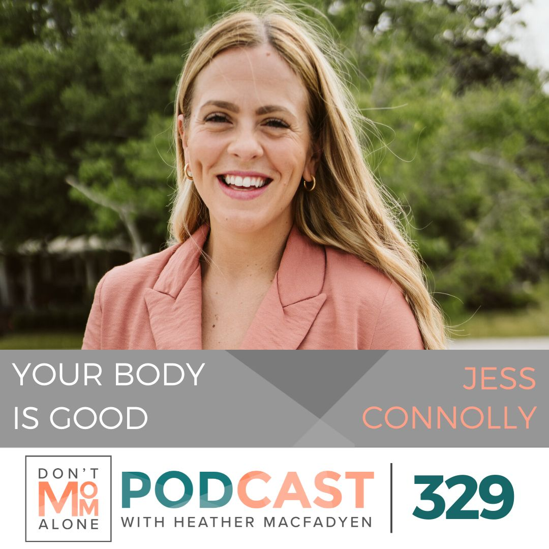 Your Body is GOOD :: Jess Connolly [Ep 329]