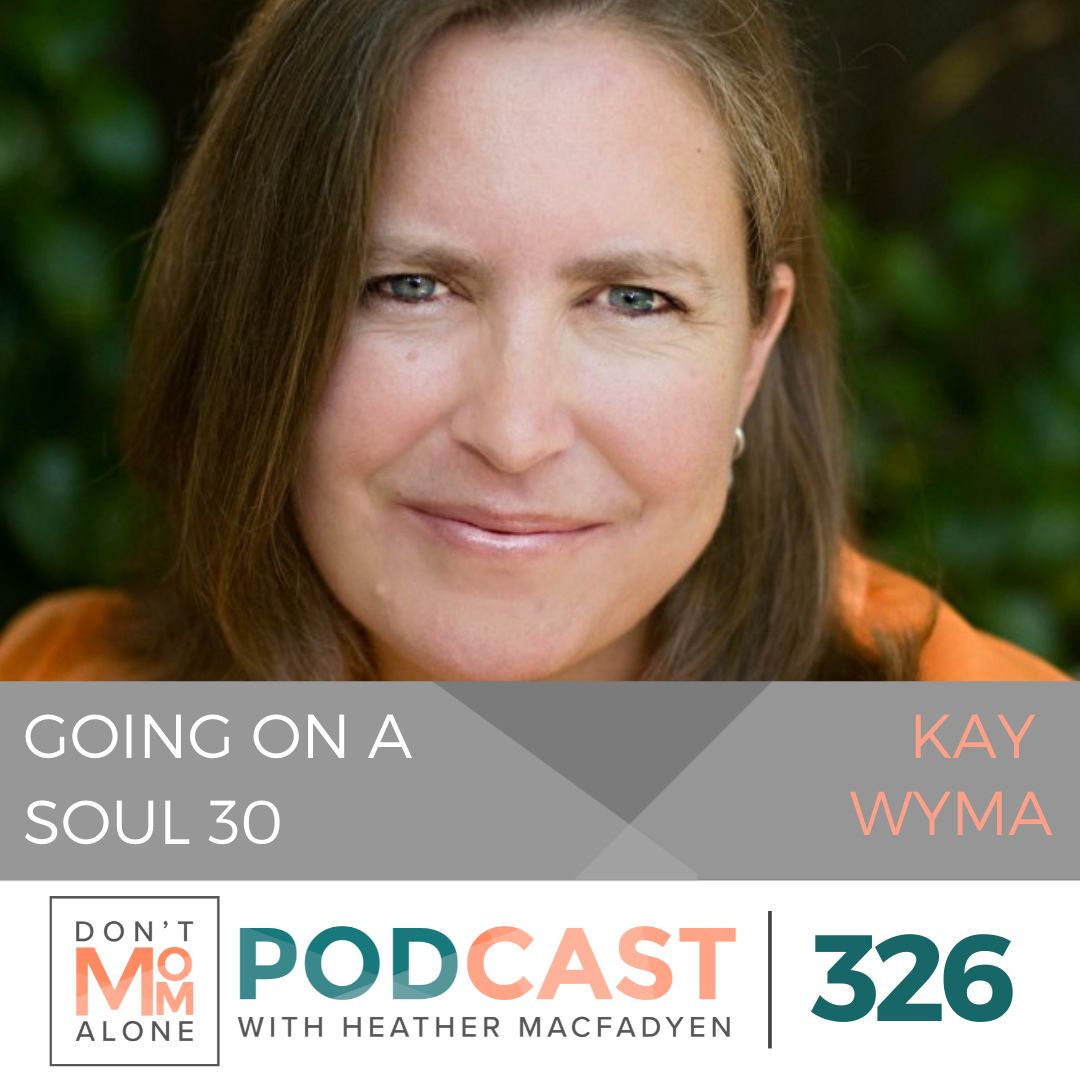 Going on a Soul 30 :: Kay Wyma [Ep 326]