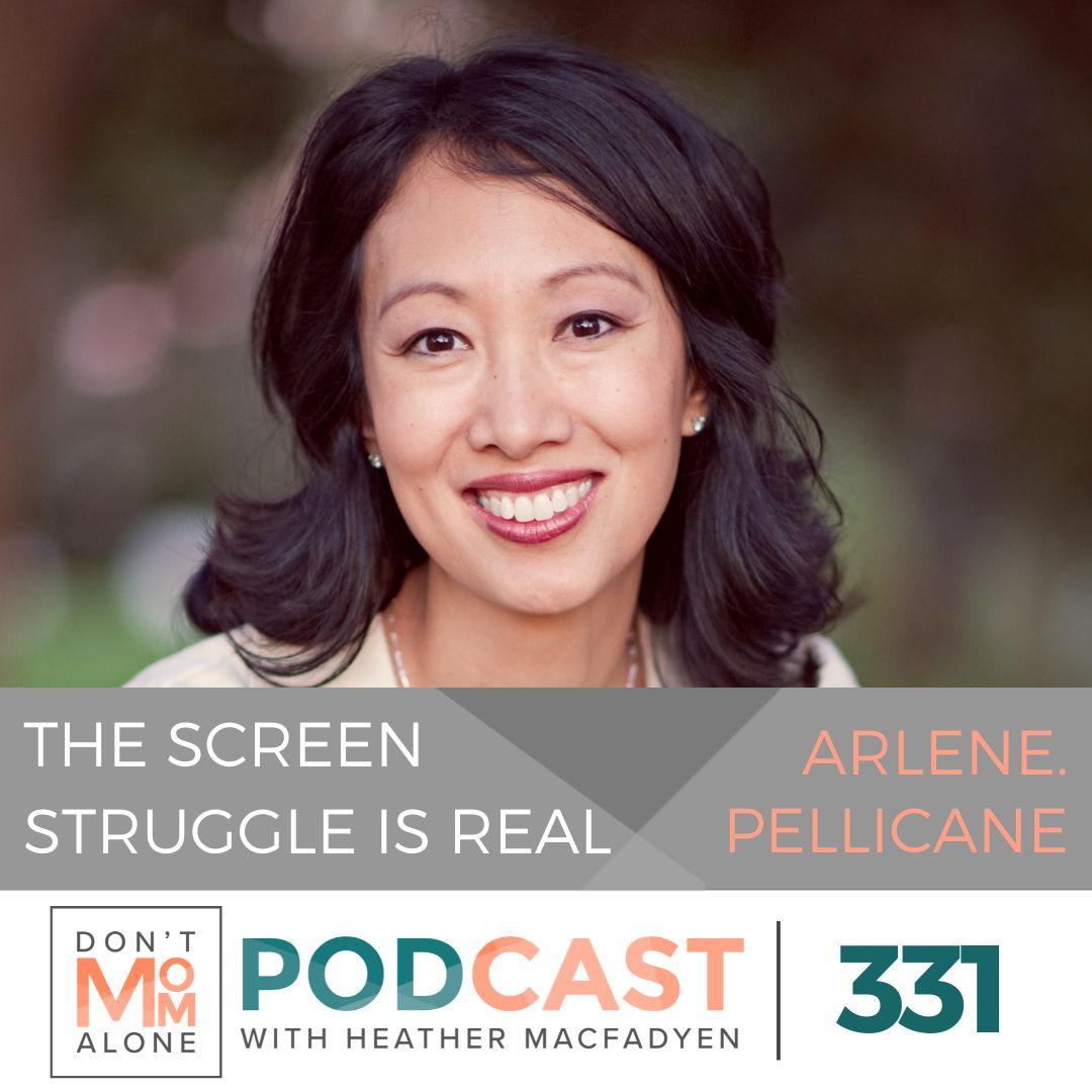 The Screen Struggle is Real  :: Arlene Pellicane [Ep 331]