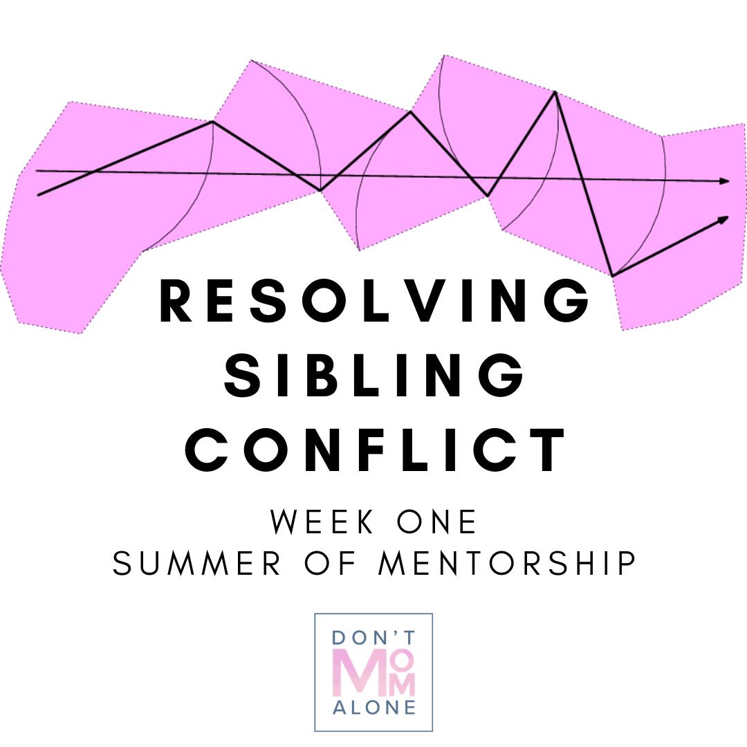Resolving Sibling Conflict :: Summer of Mentorship Wk 1