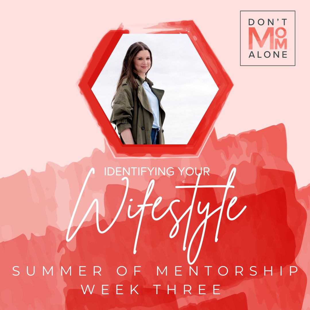 """Identifying Your """"Wifestyle"""" :: Summer of Mentorship Week 3"""