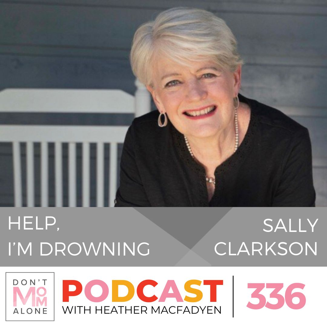 Weathering Life's Storms :: Sally Clarkson [Ep 336]