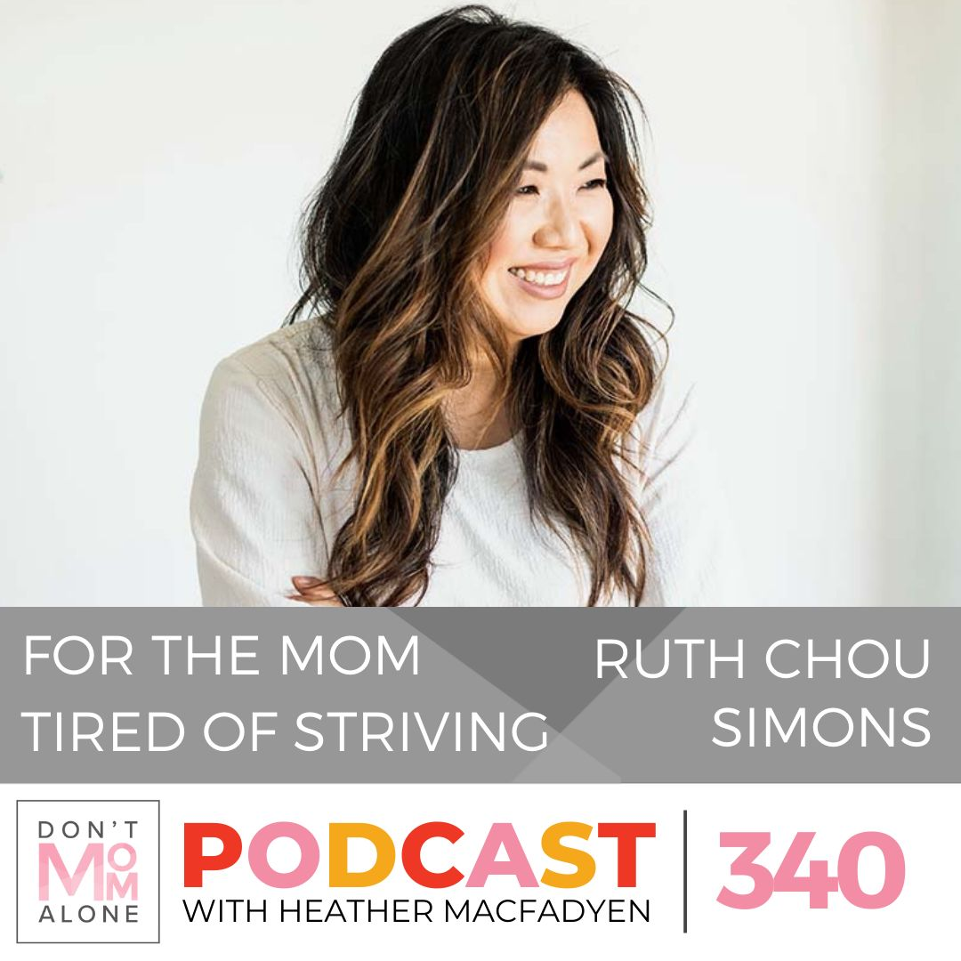 For the Mom Tired of Striving :: Ruth Chou Simons [Ep 340]